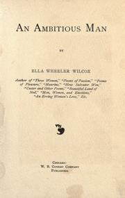 Cover of: An ambitious man by Ella Wheeler Wilcox