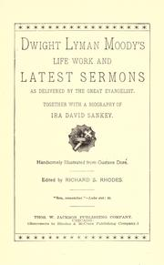 Cover of: Dwight Lyman Moody's life, work and latest sermons as delivered by the great evangelist: together with a biography of Ira David Sankey