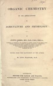 Organic chemistry in its applications to agriculture and physiology by Justus von Liebig