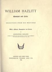 Cover of: William Hazlitt, essayist and critic, selections from his writings, with a memoir, biographical and critical