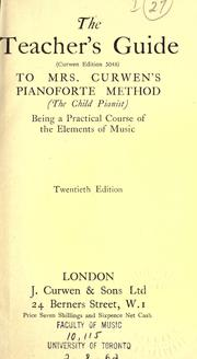 The teacher's guide (Curwen's edition, 5048.) to Mrs. Curwen's pianoforte method.  (The child pianist.) by Curwen, Annie Jessy (Gregg)