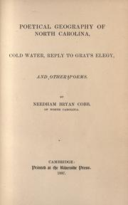 Cover of: Poetical geography of North Carolina, Cold water, Reply to Gray's Elegy, and other poems
