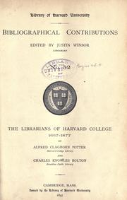 Cover of: The librarians of Harvard College 1667-1877 | Alfred Claghorn Potter