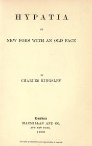 Hypatia, or, New foes with an old face by Charles Kingsley