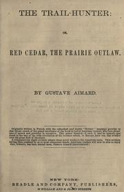 Cover of: The trail-hunter: or, Red Cedar, the prairie outlaw