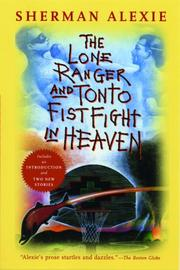 Cover of: The Lone Ranger and Tonto Fistfight in Heaven | Sherman Alexie