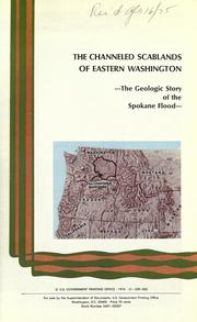 The channeled scablands of eastern Washington by United States Geological Survey