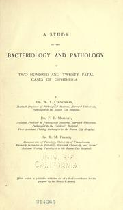 Cover of: A study of the bacteriology and pathology of two hundred and twenty fatal cases of diphtheria