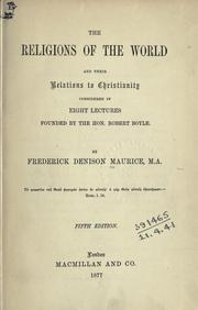 Cover of: The religions of the world and their relations to Christianity considered in eight lectures founded by Robert Boyle