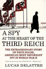 A spy at the heart of the Third Reich: the extraordinary story of Fritz Koble, America's most important spy in World War II