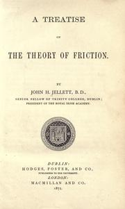A treatise on the theory of friction by John Hewitt Jellett