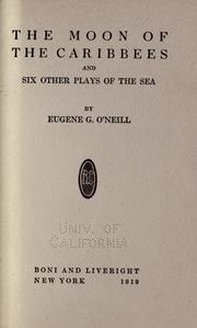 Cover of: The moon of the Caribbees: and six other plays of the sea