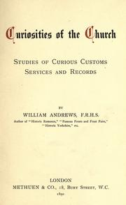 Cover of: Curiosities of the church: studies of curious customs, services and records