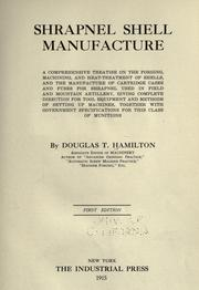 Cover of: Shrapnel shell manufacture | Douglas Thomas Hamilton