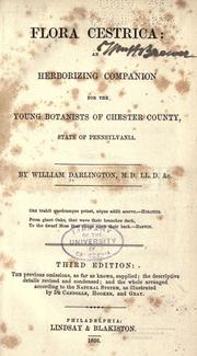 Cover of: Flora cestrica: an herborizing companion for the young botanists of Chester County...Pennsylvania