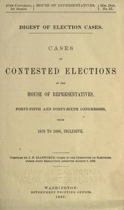 Digest of election cases by United States. Congress. House. Committee on Elections.