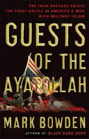 Cover of: Guests of the Ayatollah: The Iran Hostage Crisis: The First Battle in America's War with Militant Islam