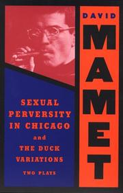 Cover of: Sexual Perversity in Chicago and the Duck Variations | David Mamet