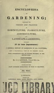 Cover of: An encyclopaedia of gardening | John Claudius Loudon