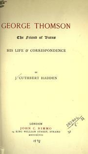 Cover of: George Thomson, the friend of Burns, his life & correspondence |