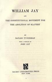 William Jay and the constitutional movement for the abolition of slavery by Bayard Tuckerman