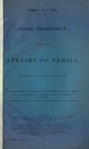 Cover of: Further correspondence respecting the affairs of Persia