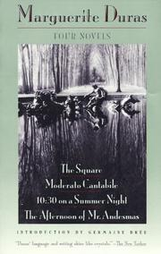 Cover of: Four Novels: The Square, Moderato Cantabile, 10:30 on a Summer Night, the Afternoon of Mr. Andesmas