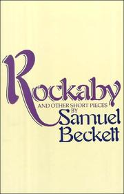 Cover of: Rockabye and Other Short Pieces (Beckett, Samuel) | Samuel Beckett