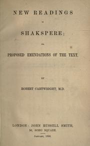 Cover of: New readings in Shakspere, or Proposed emendations of the text | Cartwright, Robert.