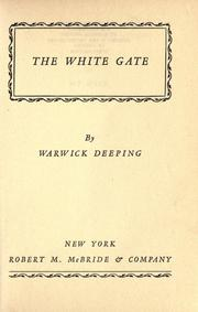 Cover of: The white gate: by Warwick Deeping.