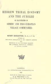 Hebrew tribal economy and the jubilee as illustrated in Semitic and Indo-European village communities by Henry Schaeffer