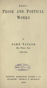 Cover of: Early prose and poetical works of John Taylor, the water poet, (1580-1653)