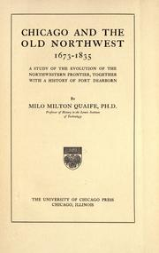 Cover of: Chicago and the Old Northwest, 1673-1835 by Quaife, Milo Milton