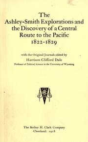 The Ashley-Smith explorations and the discovery of a central route to the Pacific, 1822-1829 by Harrison Clifford Dale