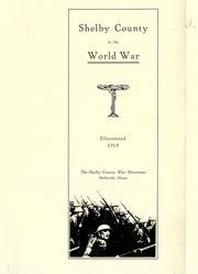 Cover of: Shelby County in the World War | by Shelby County War Historians in collaboration with other military and civil workers of Shelby County ; introduction by Hon. Wm. H. Chew.