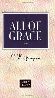 Cover of: All Of Grace (Moody Classics) | Charles Haddon Spurgeon