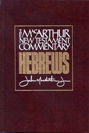 Cover of: Hebrews: New Testament Commentary (Macarthur New Testament Commentary Series)