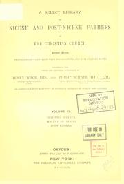 Cover of: Nicene and post-Nicene Fathers of the Christian Church, A select library of by