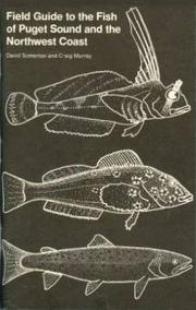 Cover of: Field guide to the fish of Puget Sound and the Northwest coast | David Somerton