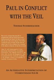 Cover of: Paul in conflict with the veil: an alternative interpretation of 1 Corinthians 11:2 - 16