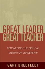 Cover of: Great Leader, Great Teacher | Gary Bredfeldt