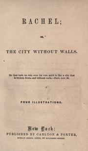 Cover of: Rachel, or, The city without walls by