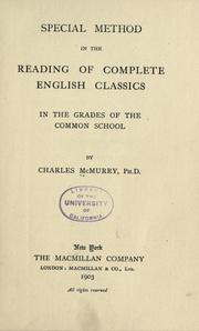 Cover of: Special method in the reading of complete English classics in the grades of the common schools