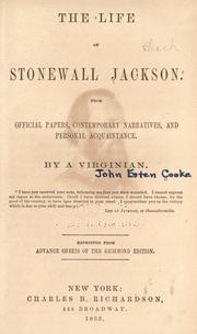 Cover of: The life of Stonewall Jackson: From official papers, contemporary narratives, and personal acquaintance.