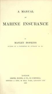 Cover of: A manual of marine insurance | Manley Hopkins