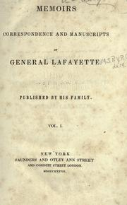 Cover of: Memoirs, correspondence and manuscripts of General Lafayette