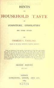 Hints on household taste in furniture, upholstery, and other details by Charles L. Eastlake