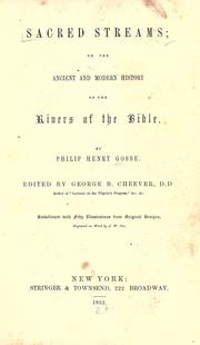 Cover of: Sacred streams; or: The ancient and modern history of the rivers of the Bible