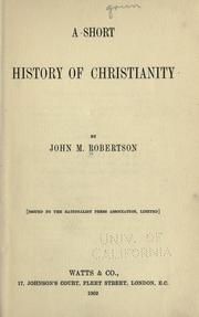Cover of: A short history of Christianity | John Mackinnon Robertson