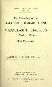 Cover of: The phonology of the Bakhtiari, Badakhshani, and Madaglashti dialects of modern Persian, with vocabularies